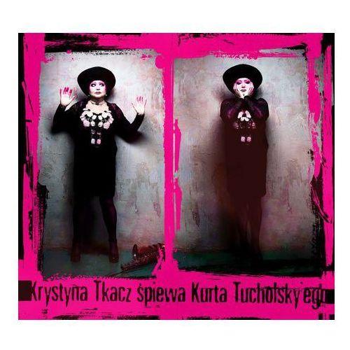 śpiewa piosenki kurta tucholsky'ego - tkacz, krystyna (płyta cd) marki Krystyna tkacz