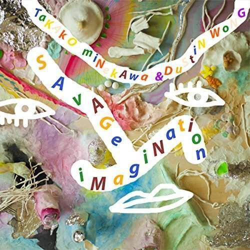 Wong, Dustin & Takako Minekawa - Savage Imagination (0790377037517)