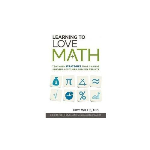 Learning to Love Math: Teaching Strategies That Change Student Attitudes and Get Results, Simon Schuster