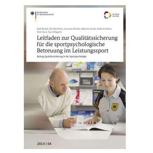 Leitfaden zur Qualitätssicherung für die sportpsychologische Betreuung im Leistungssport Bundesinstitut für Sportwissenschaft (9783868845297)