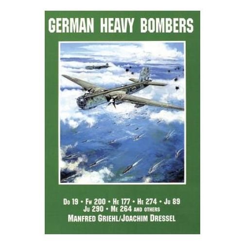 German Heavy Bombers: Do 19, Fw 200, He 177, He 274, Ju 89, Ju 290, Me 264 and others