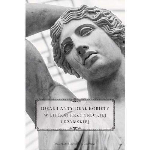 Ideał i antyideał kobiety w literaturze greckiej i rzymskiej - No author - ebook