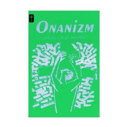 Onanizm - jak się z tego uwolnić?, oprawa miękka