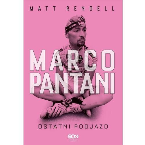 Marco Pantani Ostatni podjazd - Rendell Matt - książka (408 str.)