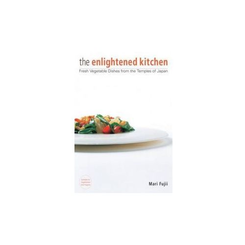 Enlightened Kitchen, The: Fresh Vegetable Dishes From The Temples Of Japan (9781568364360)