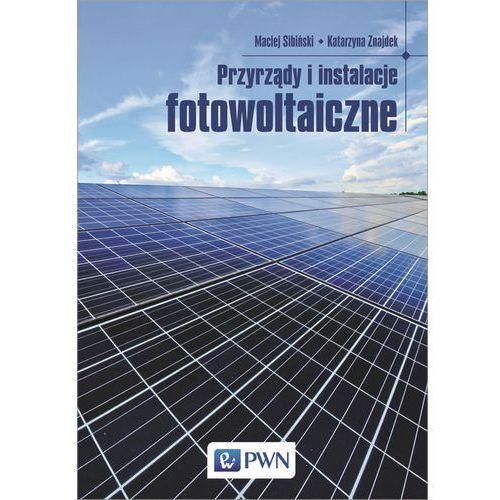 Przyrządy i instalacje fotowoltaiczne (9788301188375)