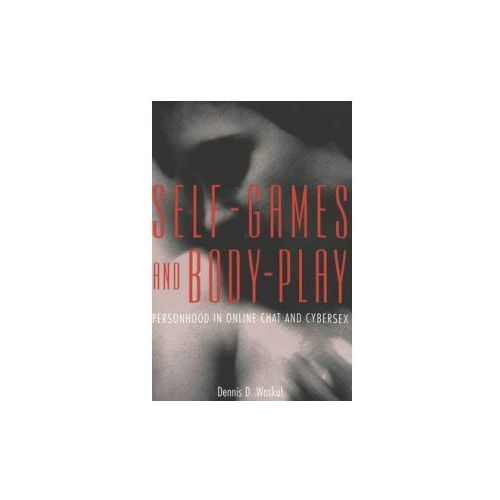 Self-Games and Body-Play (9780820461748)