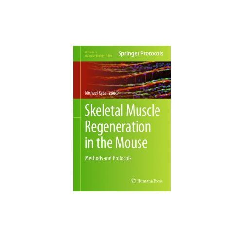 Skeletal Muscle Regeneration in the Mouse (9781493938087)