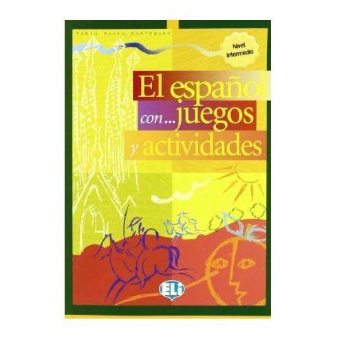 El español con...juegos y actividades Intermedio (2004)