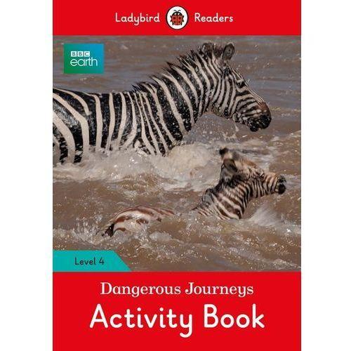 BBC Earth: Dangerous Journeys Activity Book - Ladybird Readers Level 4 (9780241298725)