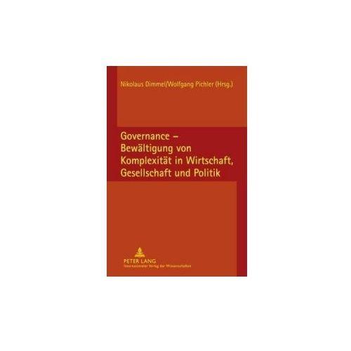 Governance - Bewältigung von Komplexität in Wirtschaft, Gesellschaft und Politik