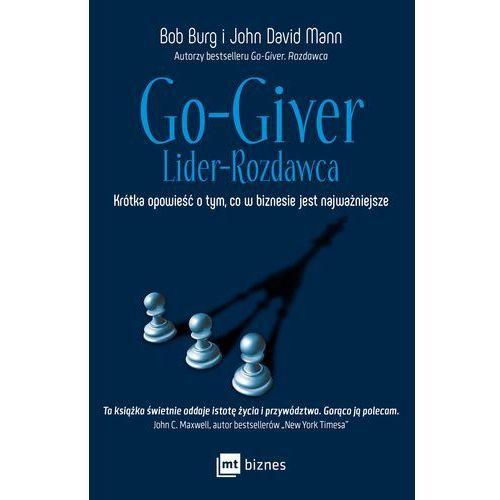 Go-Giver Lider rozdawca Krótka opowieść o tym, co w biznesie jest najważniejsze (2017)
