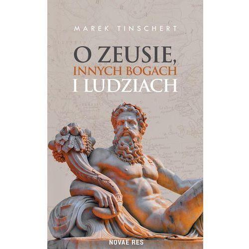 O Zeusie innych bogach i ludziach. Darmowy odbiór w niemal 100 księgarniach! (9788381473514)