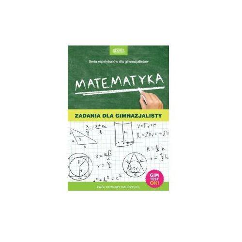 Matematyka Zadania dla gimnazjalisty - Adam Konstantynowicz (2016)