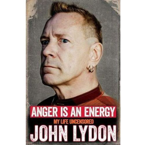 Anger is an Energy: My Life Uncensored (9781471137211)