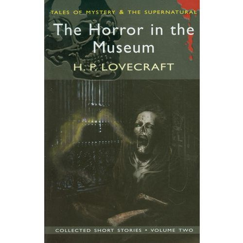 The Horror in the Museum Collected Short Stories Volume 2 (9781840226423)