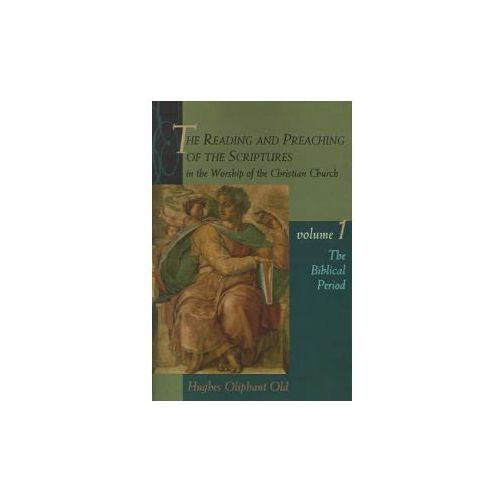 Reading and Preaching of the Scriptures in the Worship of the Christian Church (9780802843562)