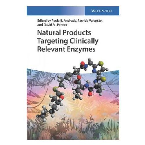 Natural Products Targeting Clinically Relevant Enzymes (9783527342051)