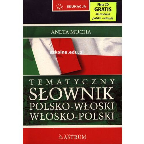 Słownik tematyczny polsko-włoski, włosko-polski. Oprawa miękka z płytą CD