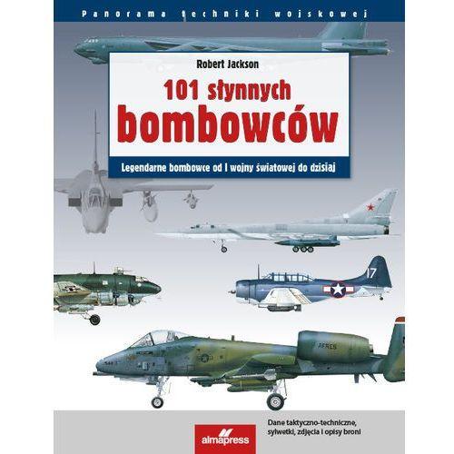 101 słynnych samolotów bombowych - Robert Jackson DARMOWA DOSTAWA KIOSK RUCHU (9788370206819)