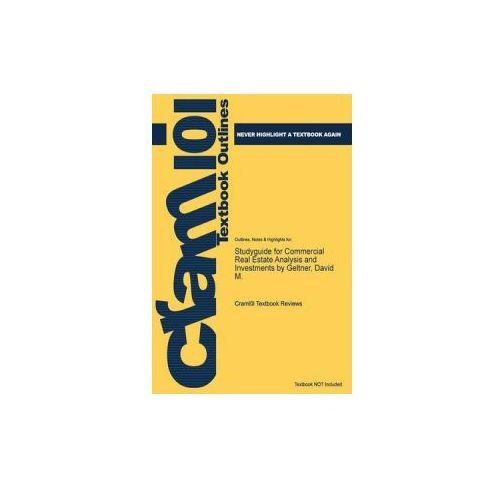 Studyguide for Commercial Real Estate Analysis and Investments by Geltner, David M. (9781478468882)