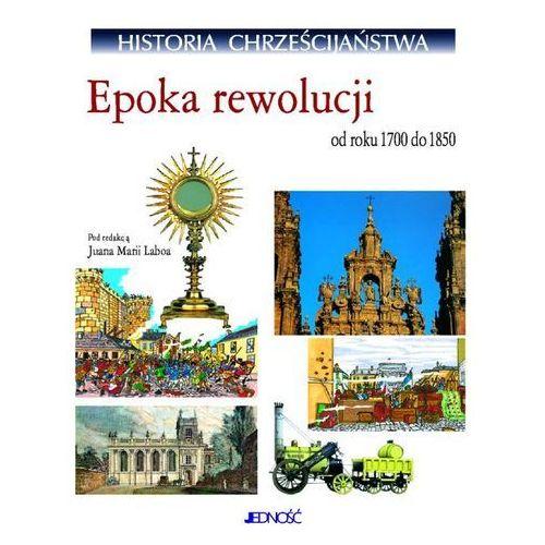Historia chrześcijaństwa epoka rewolucji od roku 1700 do 1850 od roku 1700 do 1850, oprawa twarda