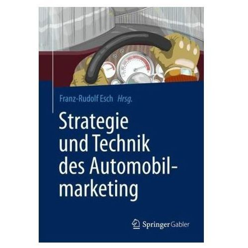 Strategie und Technik des Automobilmarketing Esch, Franz-Rudolf (9783834933911)