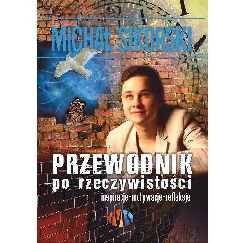 Przewodnik po rzeczywistości - M. Sikorski