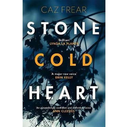 Stone Cold Heart: the addictive new thriller from the author of Sweet Little Lies Frear, Caz (9781785765247)