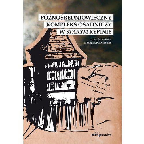 Późnośredniowieczny kompleks osadniczy w Starym Rypinie, Wydawnictwo Adam Marszałek