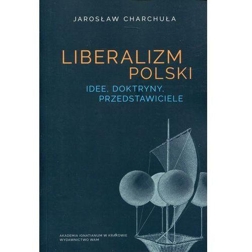 Liberalizm polski. Idee, dotryny, przedstawiciele (9788327713117)