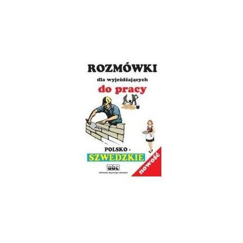 Rozmówki dla wyjeżdżających do pracy (polsko-szwedzkie) (opr. miękka)