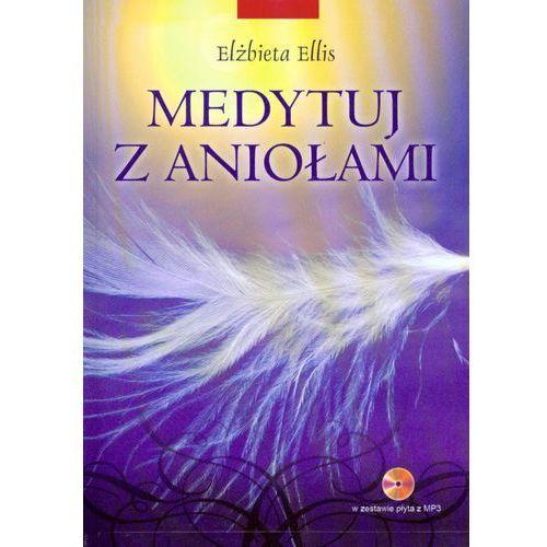 Medytuj z aniołami + płyta CD mp3, Ellis Elżbieta