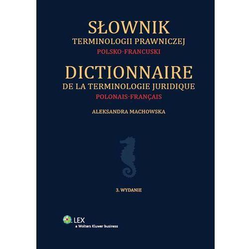 Słownik terminologii prawniczej. Polsko-francuski [PRZEDSPRZEDAŻ], oprawa twarda