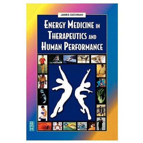 Energy Medicine In Therapeutics And Human Performance, Oschman, James L.