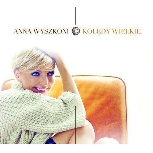 Anna Wyszkoni - Kolędy wielkie (0602547650122)
