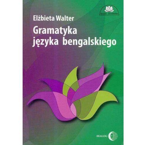 Gramatyka języka bengalskiego - Elżbieta Walter (PDF)
