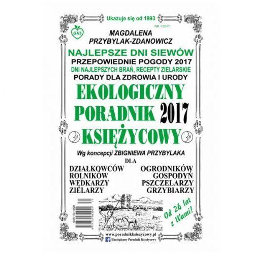 Ekologiczny poradnik księżycowy 2017 - Magdalena Przybylak-Zdanowicz