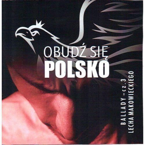 Obudź się polsko - cd marki Makowiecki lech