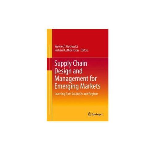 Supply Chain Design and Management for Emerging Markets - Wysyłka od 3,99 - porównuj ceny z wysyłką, Springer Verlag