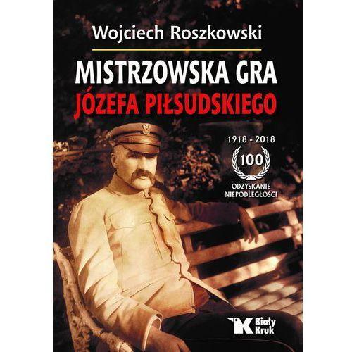 Mistrzowska gra Józefa Piłsudskiego - Jeśli zamówisz do 14:00, wyślemy tego samego dnia., oprawa twarda