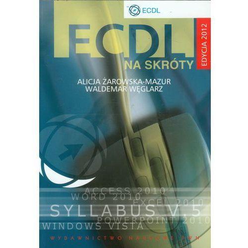 ECDL na skróty + CD Edycja 2012, Wydawnictwo Naukowe PWN