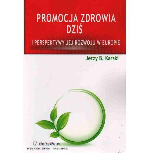 Promocja zdrowia dziś i perspektywy jej rozwoju w Europie (140 str.)