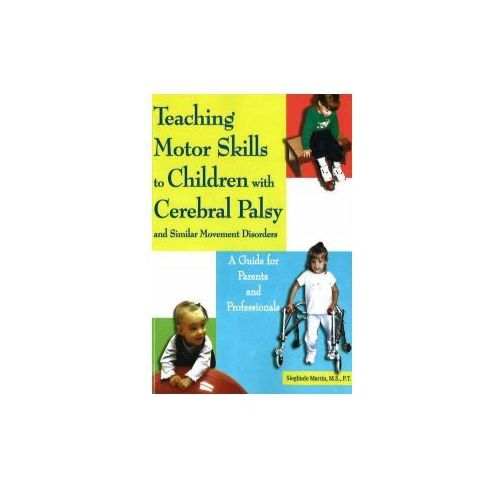 Teaching Motor Skills to Children with Cerebral Palsy and Si (9781890627720)
