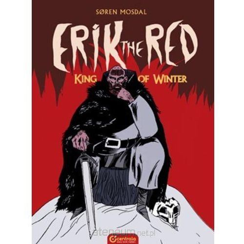 Erik the Red. King of Winter (9780993395147)