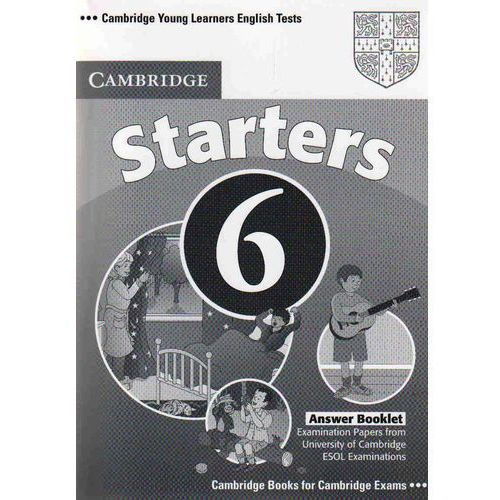 Cambridge Young Learners English Tests 6 Starters Answer Booklet (2009)