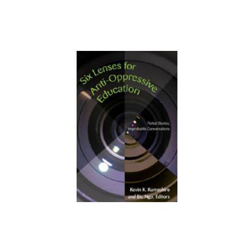 Six Lenses for Anti-Oppressive Education (9781433100406)
