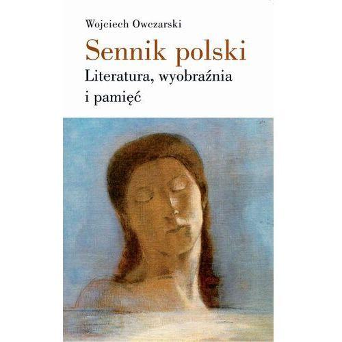 Sennik polski Literatura, wyobraźnia i pamięć - Wojciech Owczarski - ebook
