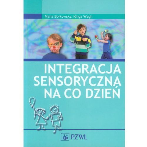 INTEGRACJA SENSORYCZNA NA CO DZIEŃ Z PŁYTĄ CD (oprawa miękka) (Książka) (2010)