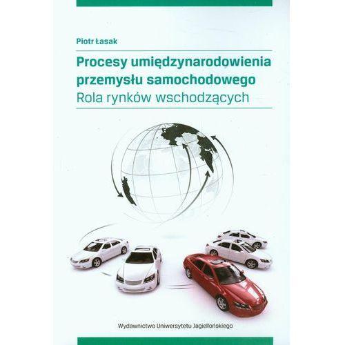 Procesy umiędzynarodowienia przemysłu samochodowego - Piotr Łasak